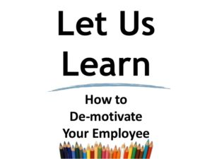 demotivate good employees
